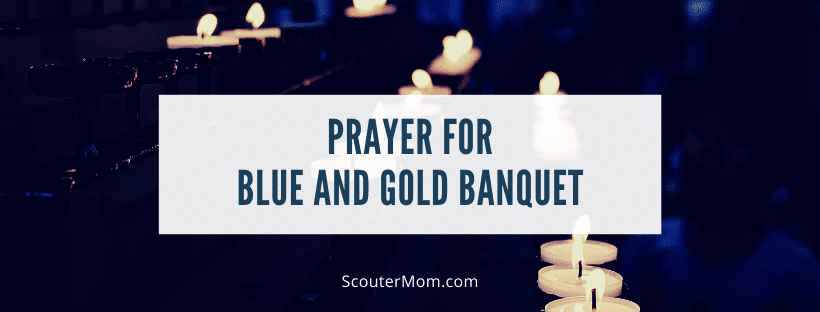 Prayer for Blue and Gold Banquet