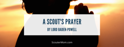 A Scouts Prayer by Lord Baden Powell