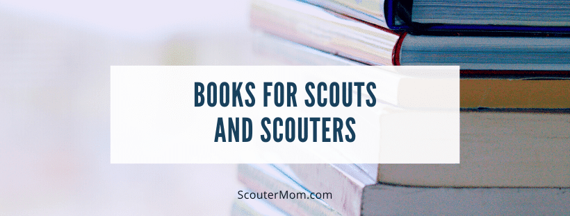 Books for Scouts and Scouters