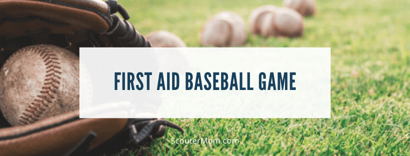 First Aid Baseball Game for Scouts BSA and Webelos