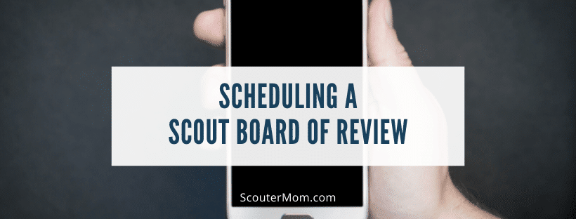 Scheduling a Scout Board of Review