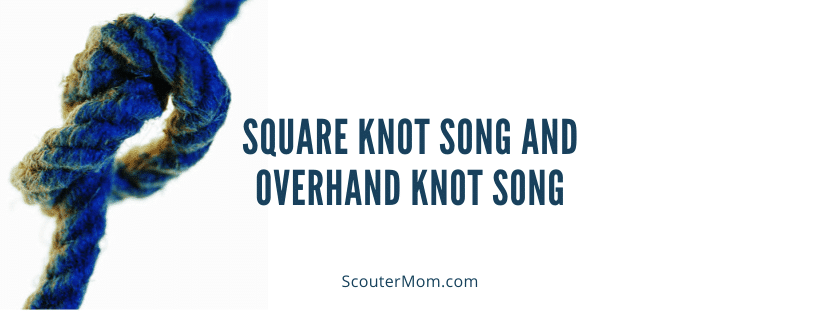 Square Knot Song and Overhand Knot Song