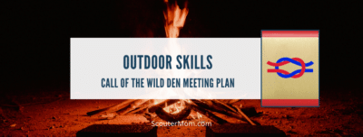 Outdoor Skill Call of the Wild Den Meeting Plan