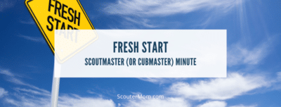 Fresh Start Scoutmaster or Cubmaster Minute