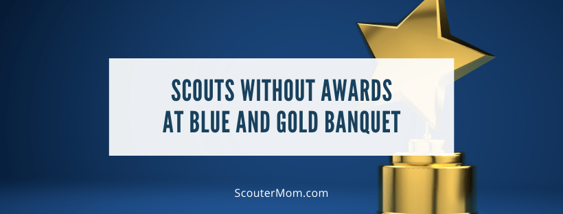 Scouts without Awards at Blue and Gold Banquet