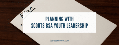 Planning with Scouts BSA Youth Leadership