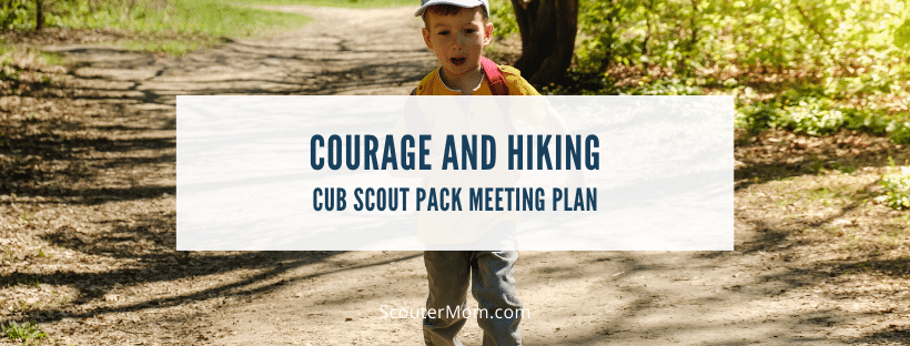 Courage and Hiking Cub Scout Pack Meeting Plan
