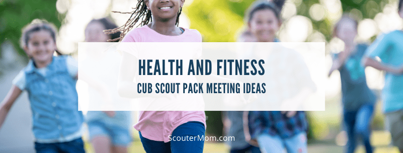 Health and Fitness Cub Scout Pack Meeting Ideas