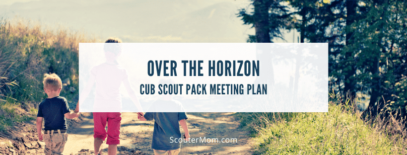 Over the Horizon Pack Meeting Plan