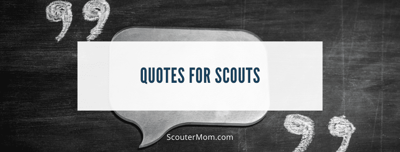 Quotes for Scouts