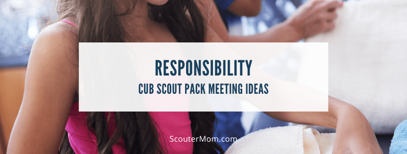 Responsibility Cub Scout Meeting Ideas