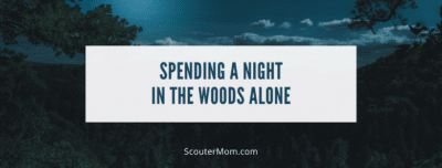 Spending a Night in the Woods Alone