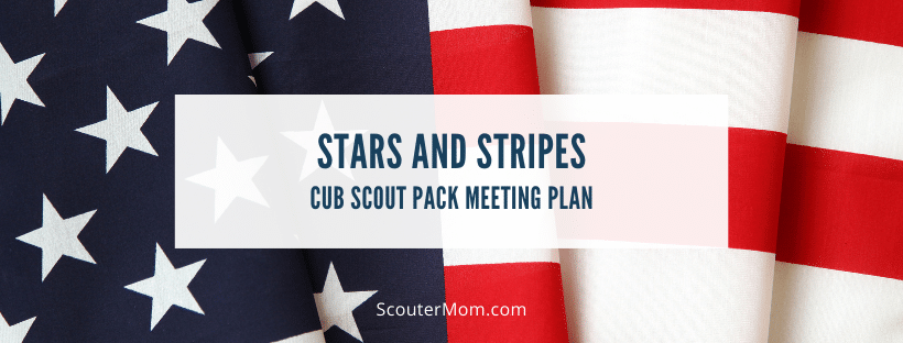Stars and Stripes Cub Scout Pack Meeting Plan Respect