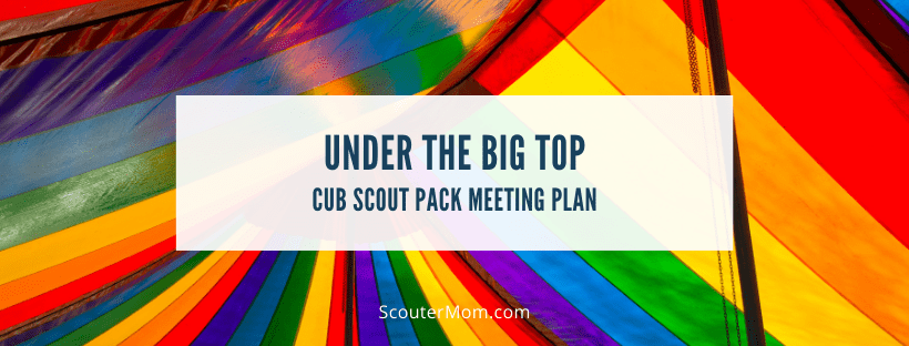 UNder the Big Top Cub Scout Pack Meeting Plan