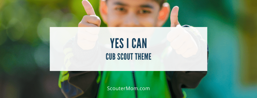 Yes I can Cub Scout Theme