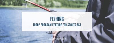fishing Troop Program Feature for Scouts BSA