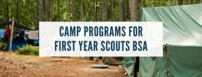 Camp Programs for First Year Scouts BSA
