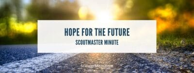 Hope for the Future Scoutmaster Minute