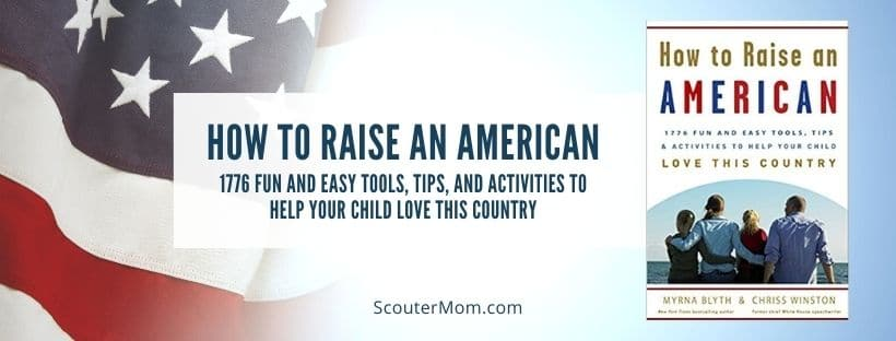 How to Raise an American 1776 Fun and Easy Tools Tips and Activities to Help Your Child Love This Country
