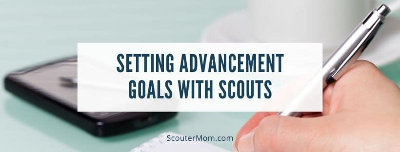 Setting Advancement Goals with Scouts