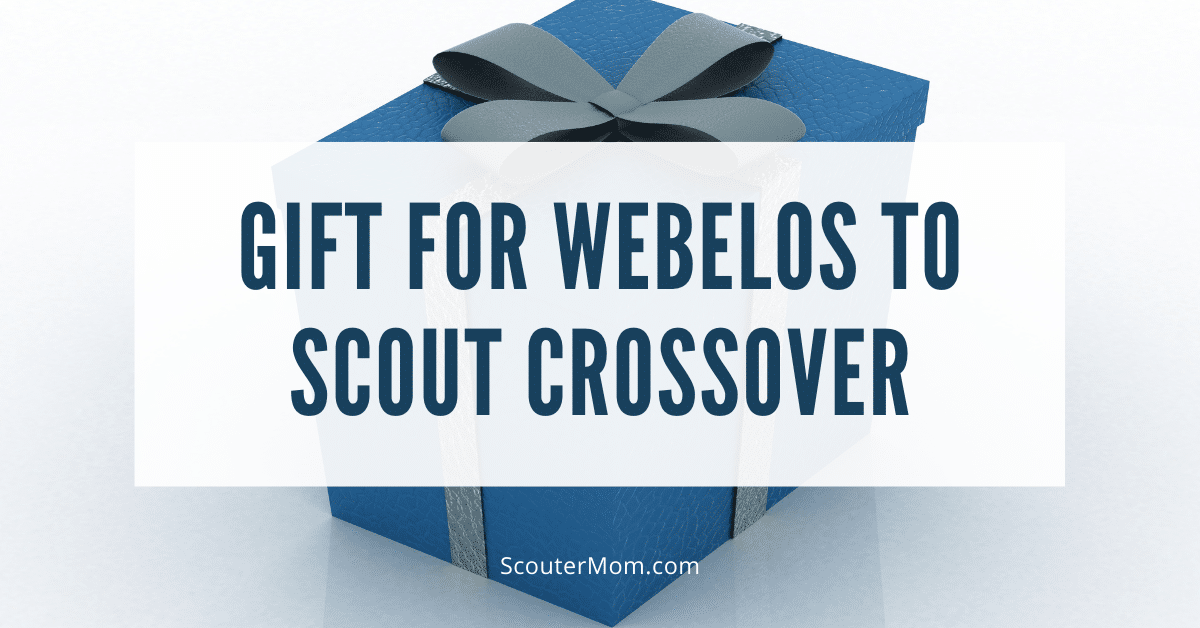 Gift for Webelos to Scout Crossover
