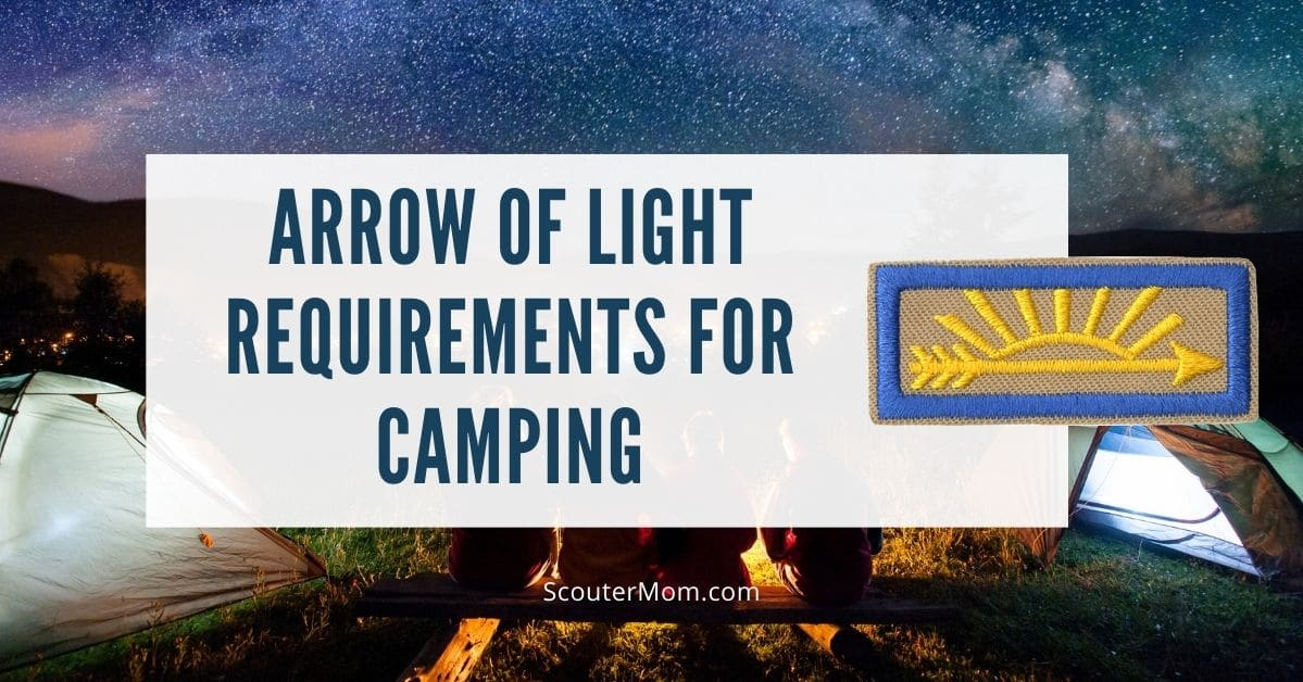 Arrow of Light Requirements for Camping