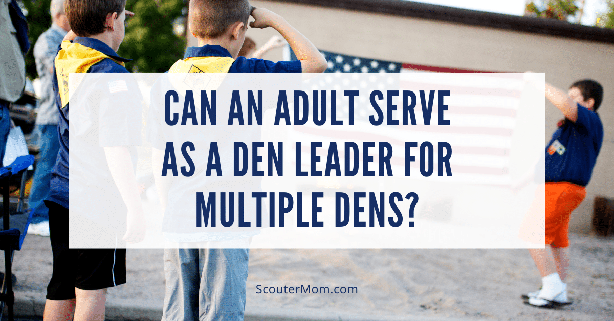 Can an Adult Serve as a Den Leader for Multiple Dens