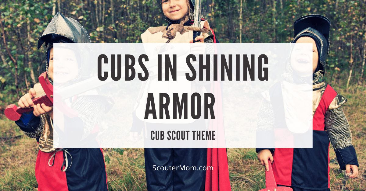 Cubs in Shining Armor Cub Scout Theme
