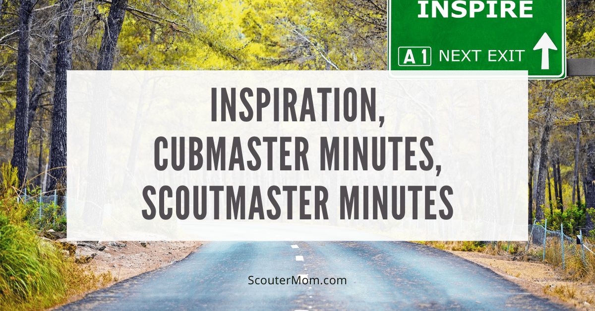Inspiration Cubmaster Scoutmaster Minutes