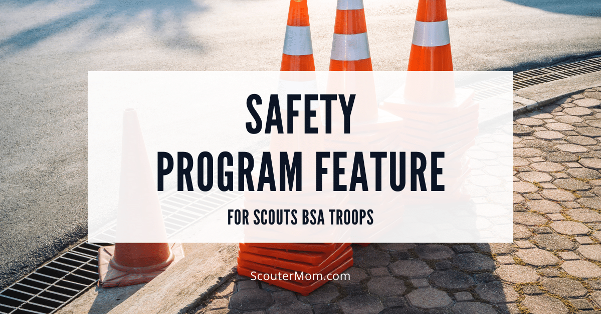 Safety Program Feature for Scouts BSA Troops