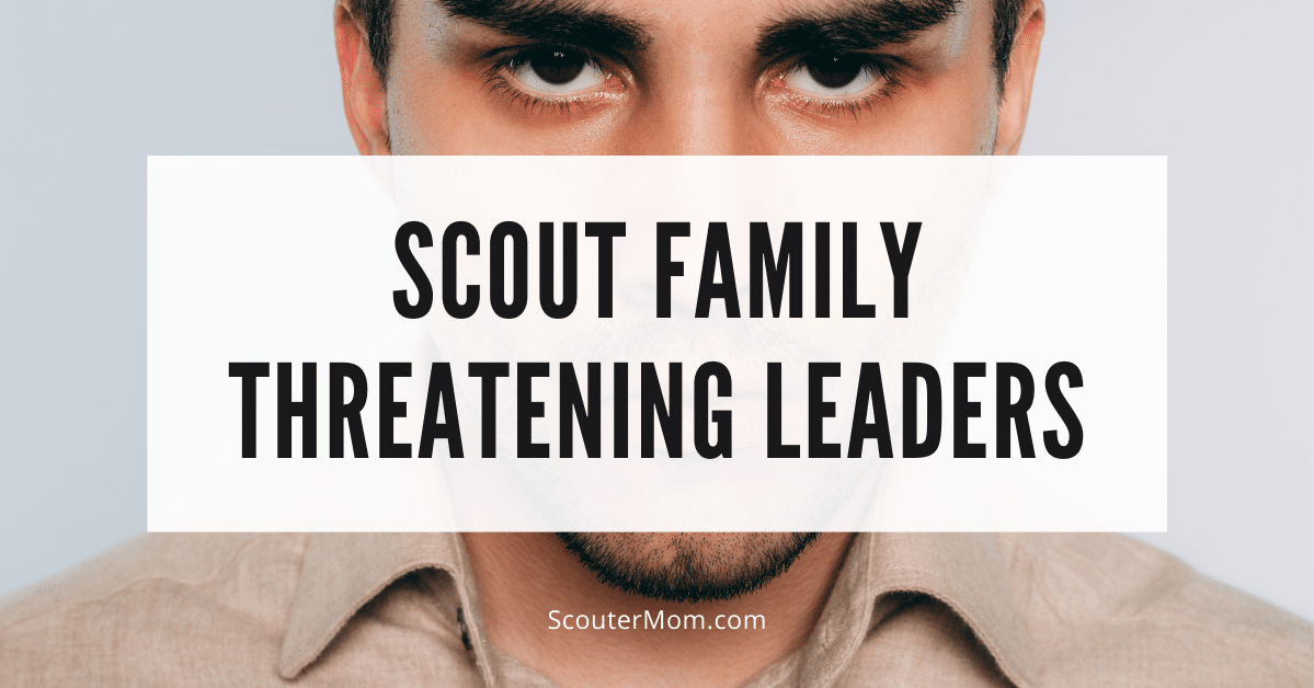 Scout Family Threatening Leaders
