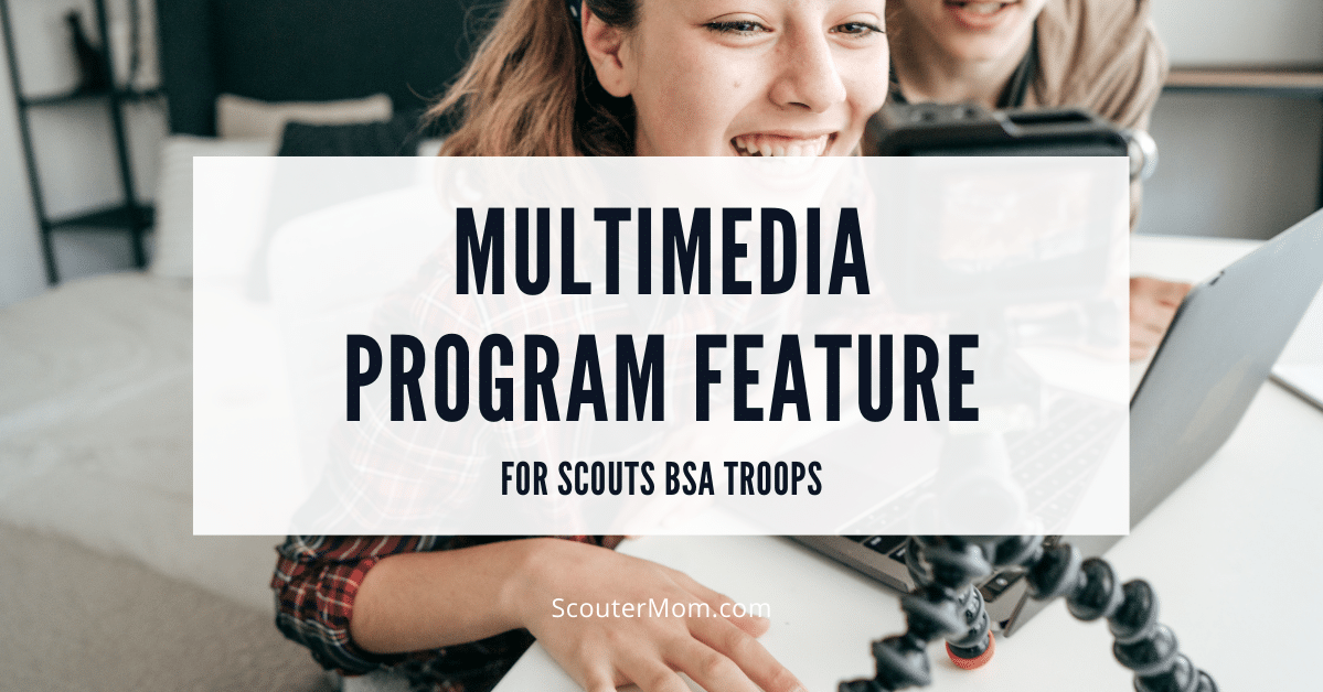 Multimedia Program Feature for Scouts BSA Troops