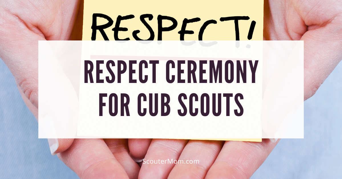 Respect Ceremony for Cub Scouts