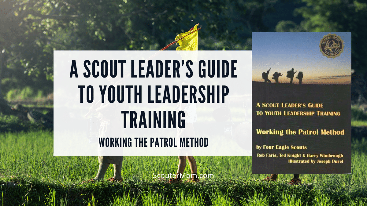 This guide to youth leadership training will teach Scout leaders about how to implement the patrol method.