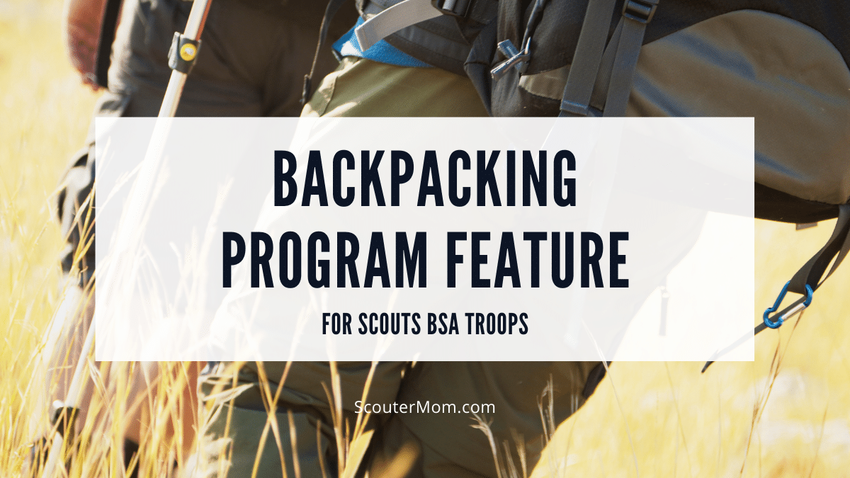 Backpacking Program Feature for Scouts BSA Troops