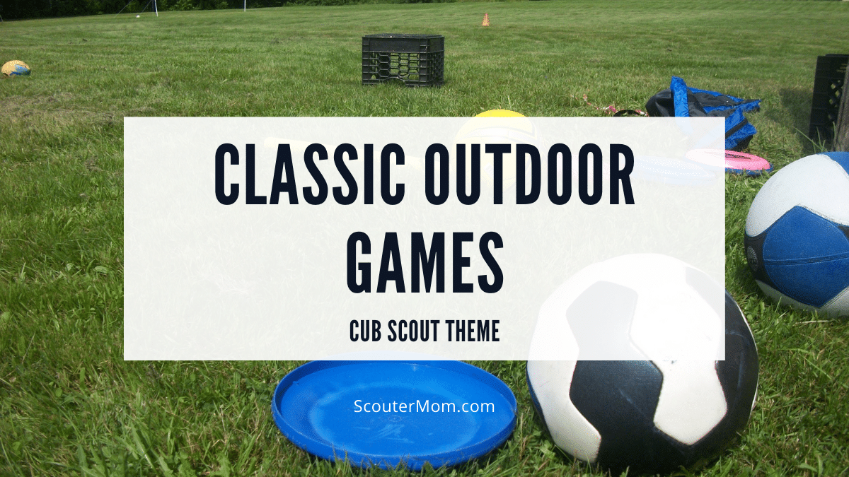 Classic Outdoor Games Cub Scout Theme