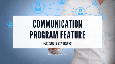 Communication Program Feature for Scouts BSA Troops