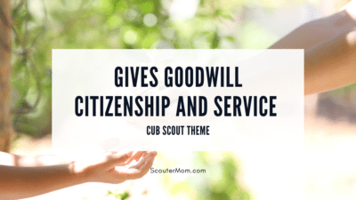Gives Goodwill Citizenship and Service Cub Scout Theme