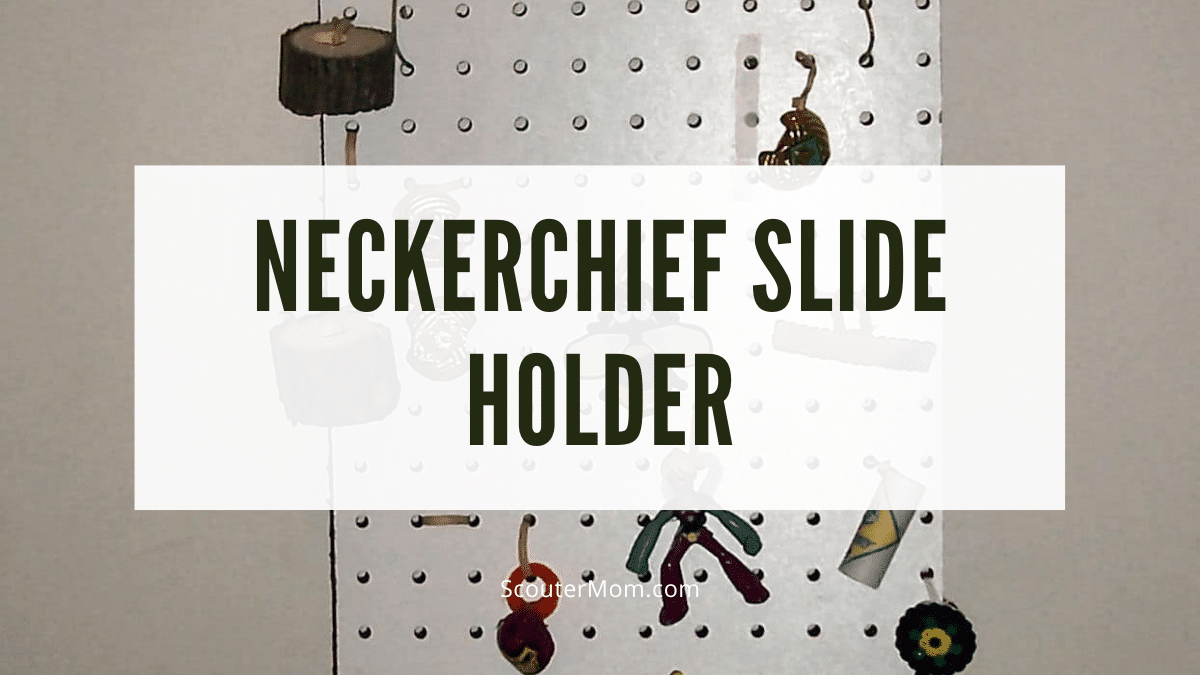 A homemade neckerchief slide holder will keep all of those slides in order