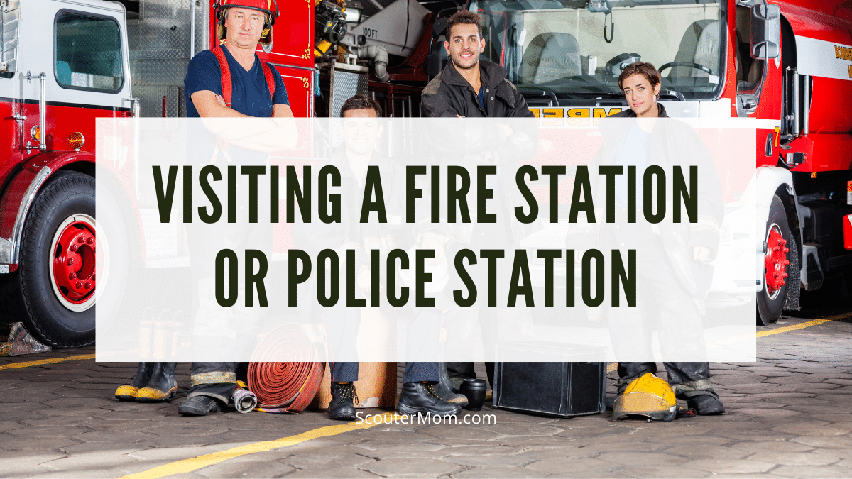 Visiting a fire station or a police station is fun for Cub Scouts