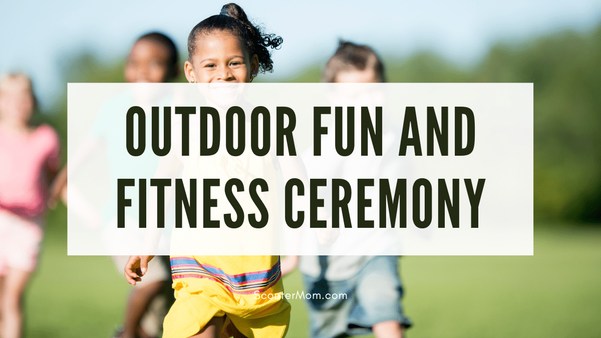 The title Outdoor Fun and Fitness Ceremony over an image of children running in a backyard, indicating that children can improve their fitness through play.