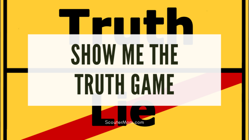 """The title """"Show Me the Truth Game"""" over an image with the words """"truth"""" and """"lie"""". A red line is drawn through the word """"lie"""" symbolizing the importance of choosing honesty over dishonesty."""