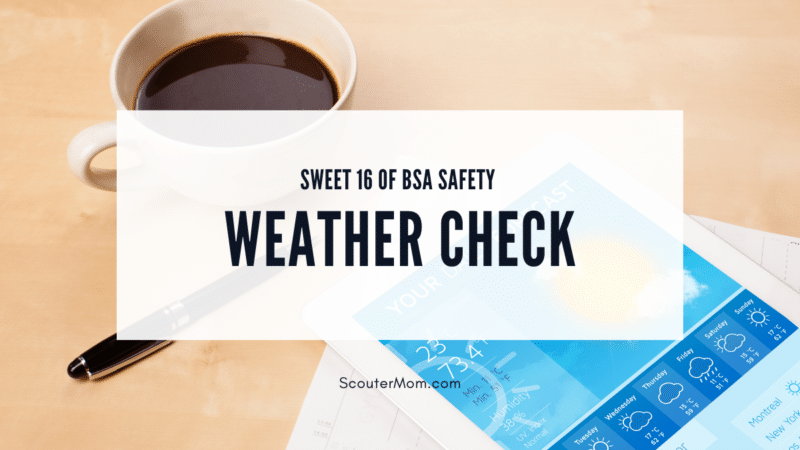 Sweet 16 of BSA Safety Weather Check