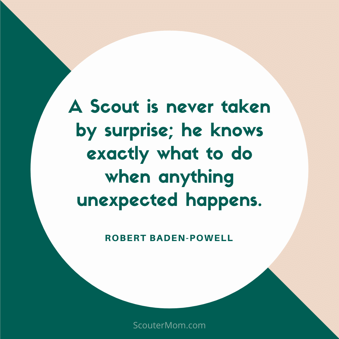 A Scout is never taken by surprise