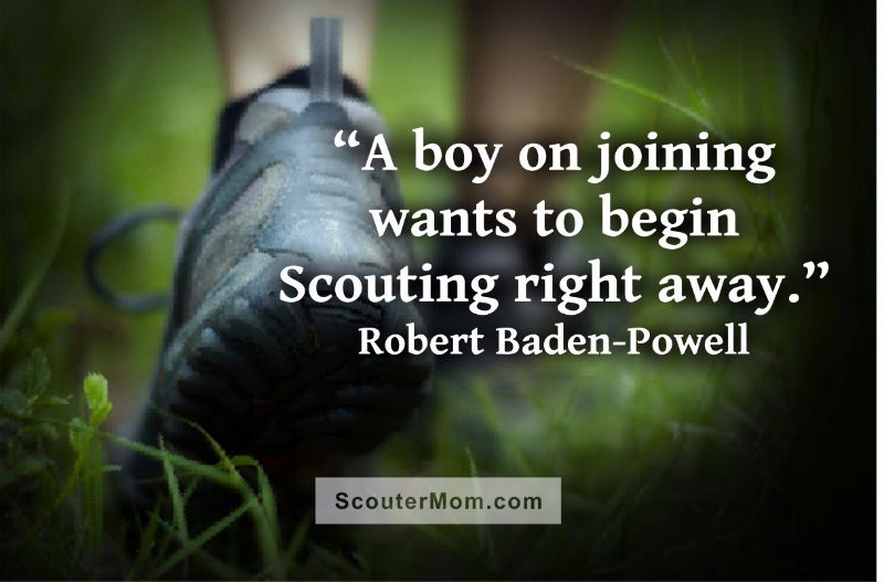 A boy on joining wants to begin Scouting right away