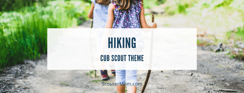 Hiking Theme for Cub Scouts