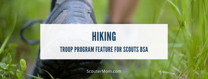 Hiking troop program feature for Scouts BSA Boy Scouts