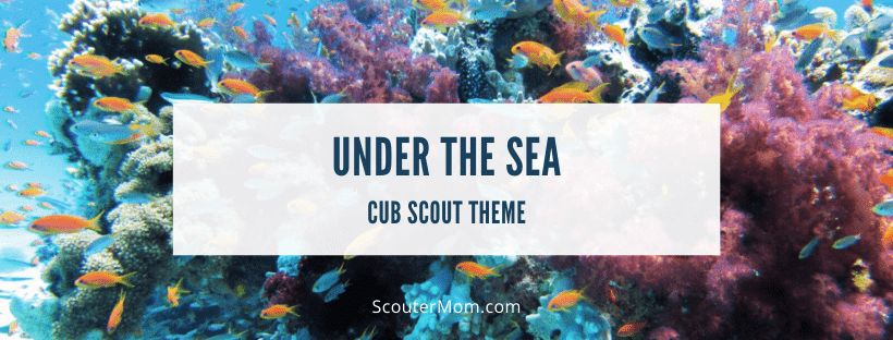 Under the Sea Cub Scout Theme